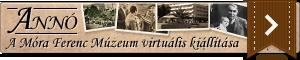 Annó - A Móra Ferenc Múzeum virtuális kiállítása
